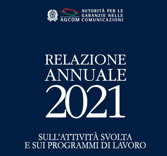 Agcom Relazione annuale 2021